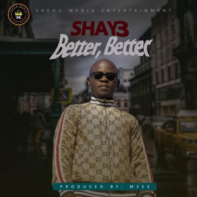 Shay3 - Better Better