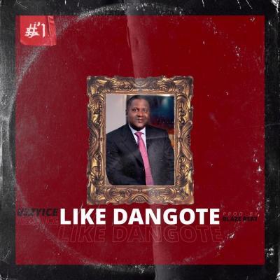 UzzyIce - Like Dangote (Prod by BlazeBeat)