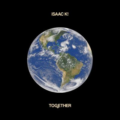 iSAAC K! – Together