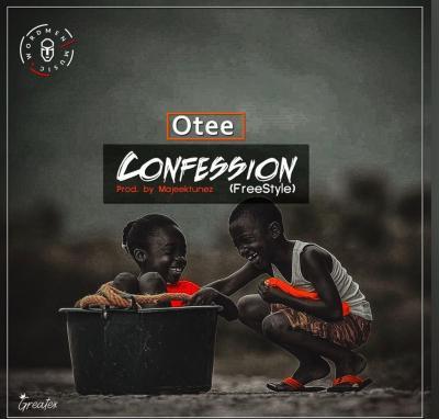 Otee - Confession (Freestyle) (Prod Majeektunez)