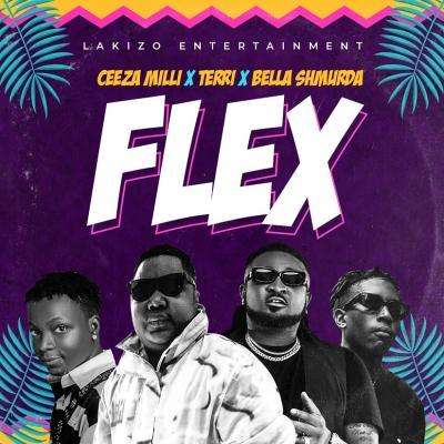 Lakizo Ent - Flex ft. Ceeza Milli X Terri X Bella Shmurda