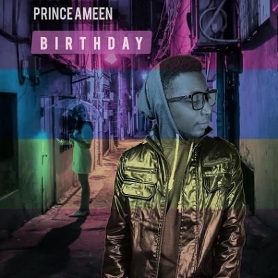 Prince Ameen - Birthday