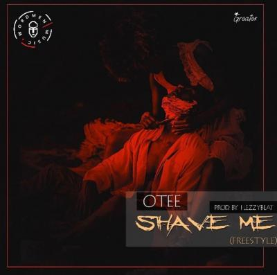 Otee - Shave Me (Prod FlezzyBeat)