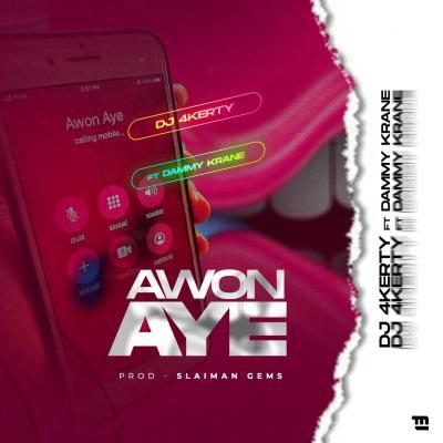 DJ 4kerty ft. Dammykrane - Awon Aye