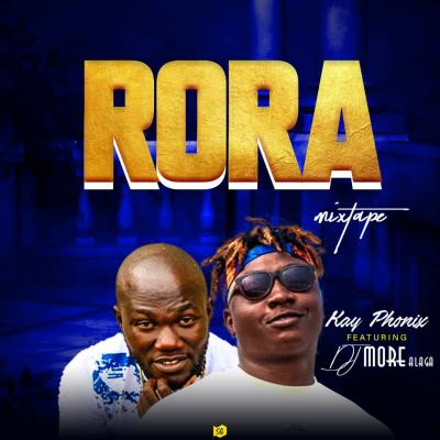 DJ More Ft Kay Phonix - Rora Mixtape