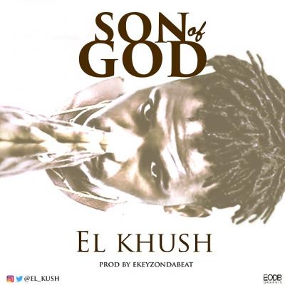 EL Khush - Son of God (Prod. by Ekeyzondabeat)