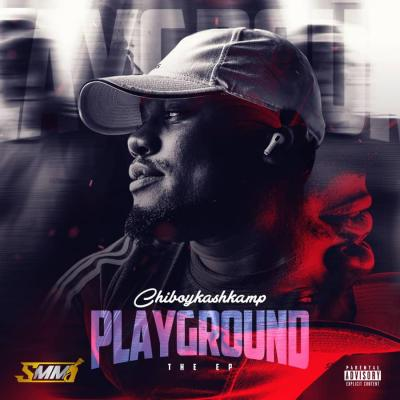 Chiboykashkamp – Playground (EP)