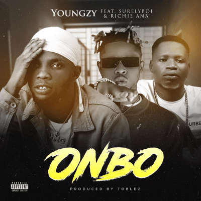 Youngzy ft. Surelyboi & Richie Ana - Onbo (Prod. By Toblez)