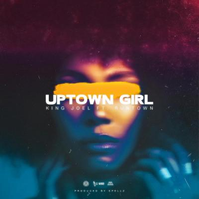 King Joel ft. Runtown - Uptown Girl