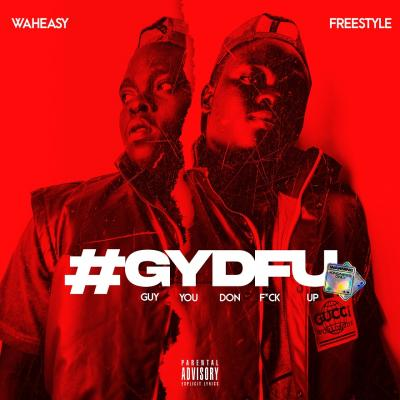 Waheasy - GYDFU (Freestyle)