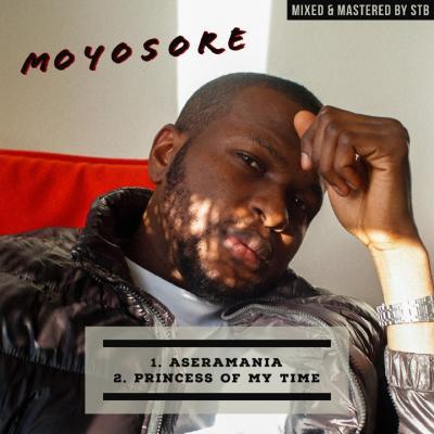 Moyosore - Aseramania + Princess Of My Time