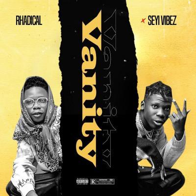 Rhadical - Vanity ft Seyi Vibez
