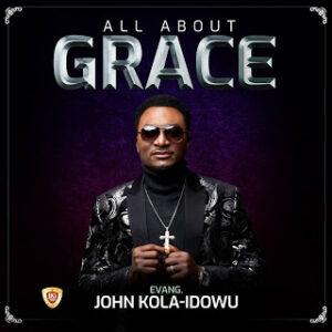 John Kola Idowu - All About Grace (Album)