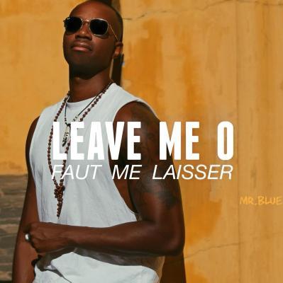 Mr. Blue Joel - Leave Me O