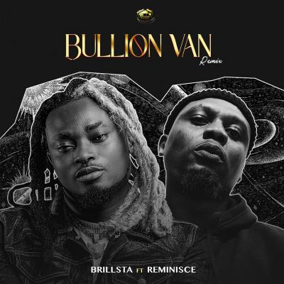 Brillsta ft. Reminisce - Bullion Van (Remix)
