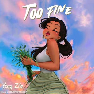 Yxng Zila - Too Fine
