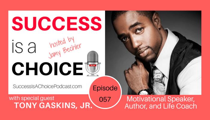 Episode 057: Motivational Speaker Tony Gaskins, Jr.