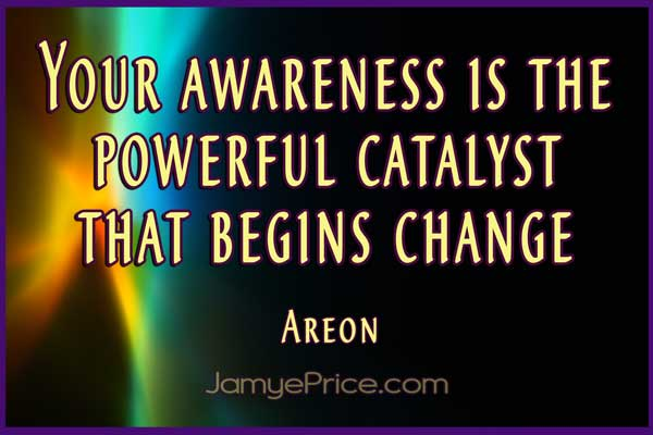 You Are A Catalyst Areon channeling by Jamye Price