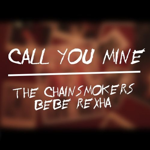 The Chainsmokers Call You Mine MP3 DOWNLOAD