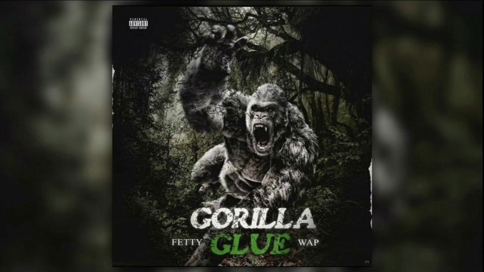 Fetty Wap Gorilla Glue MP3 DOWNLOAD