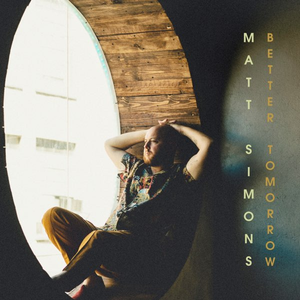 Matt Simons Better Tomorrow MP3 DOWNLOAD