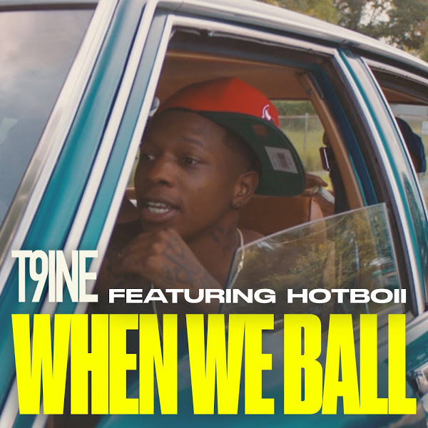 T9ine When We Ball MP3 DOWNLOAD