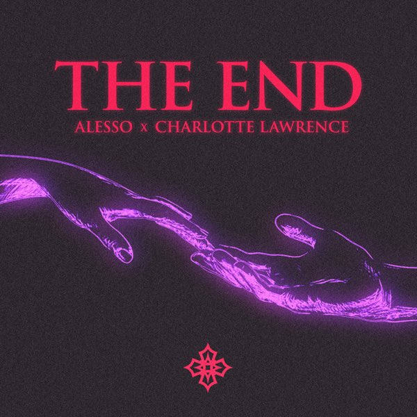 Alesso & Charlotte Lawrence THE END MP3 DOWNLOAD