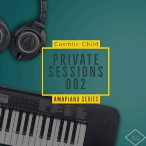 Cosmiic Child Private Sessions 002 MP3 DOWNLOAD