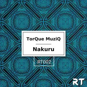 TorQue MuziQ Nakuru (Original Mix) MP3 DOWNLOAD