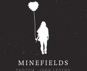 Faouzia & John Legend Minefields MP3 DOWNLOAD