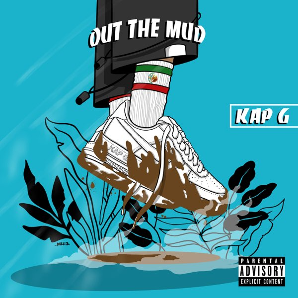 Kap G Out the Mud MP3 DOWNLOAD