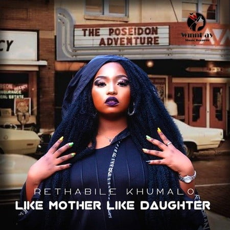 Rethabile Khumalo Like Mother Like Daughter ZIP DOWNLOAD