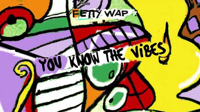 Fetty Wap You Know the Vibes ZIP ALBUM DOWNLOAD
