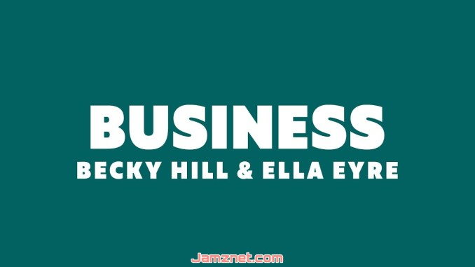 Becky Hill & Ella Eyre Business MP3 DOWNLOAD