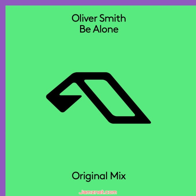 Oliver Smith Be Alone MP3 DOWNLOAD