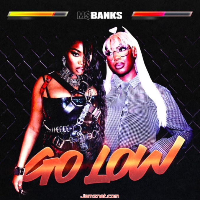 Ms. Banks Go Low MP3 DOWNLOAD