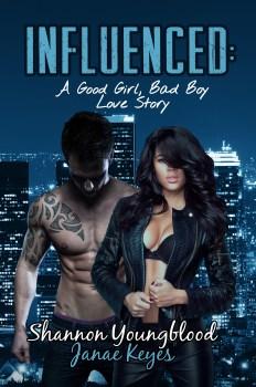 INFLUENCED: A Good Girl, Bad Boy Love Story