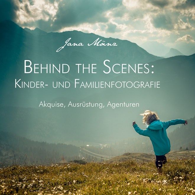 E-Book Behind the Scenes: Kinder- & Familienfotografie - Akquise, Ausr