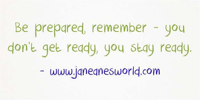 https://i0.wp.com/janeanesworld.com/wp-content/uploads/2012/12/Be-prepared-remember-.jpg?resize=650%2C325