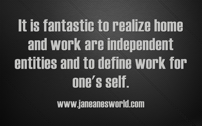 www.janeanesworld.com define work
