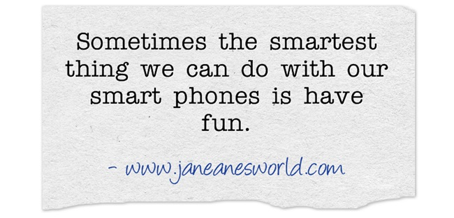 have some fun with your technology www.janeansworld.com