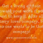 www.janeanesworld.com get loving attitude toward work