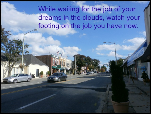 work now job while waiting for dream job www.janeanesworld.com