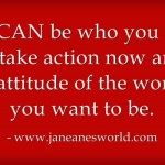 You-CAN-be-who-you-want www.janeanesworld.com
