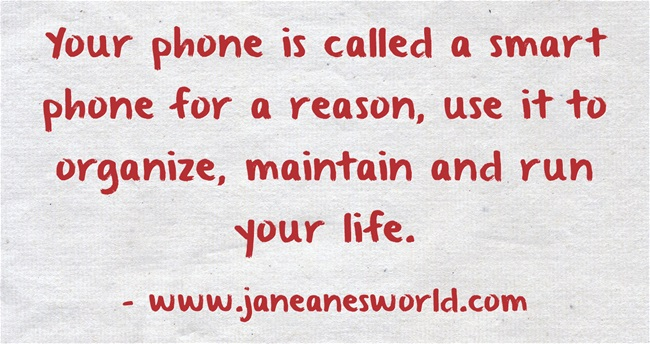 http://janeanesworld.com/technology-tip-use-phone-personal-organizer/