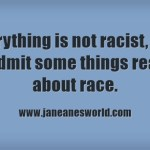 Not everything is racism, but some things really are about race.