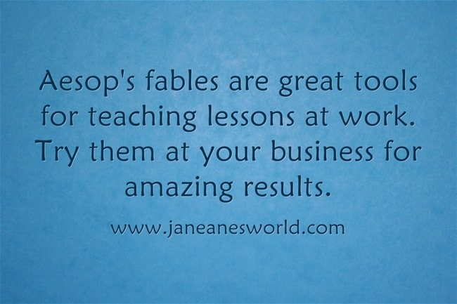 Aesop's fables are more than just stories for school children, they tools to teach important business lessons. Take  new look at these classic stories and see how they can benefit your business. You may be surprised that you and your children get two different lessons from the same fable.