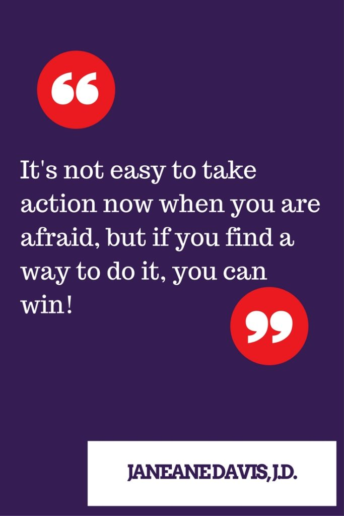 even if you are afraid, take action now