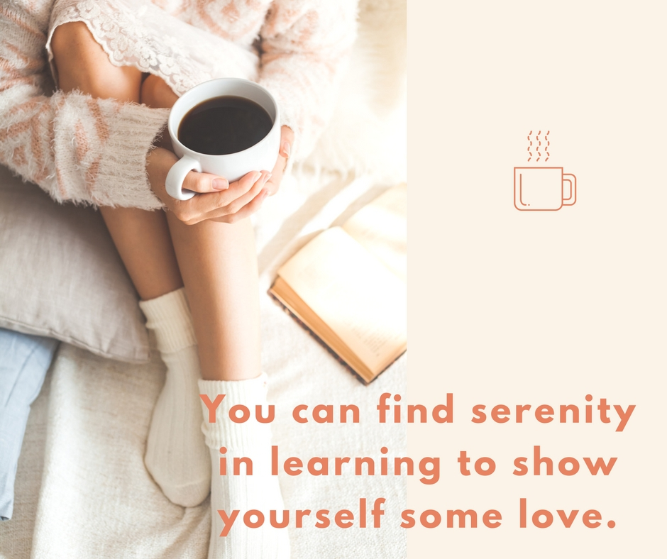 You can find serenity in learning to show yourself some love.