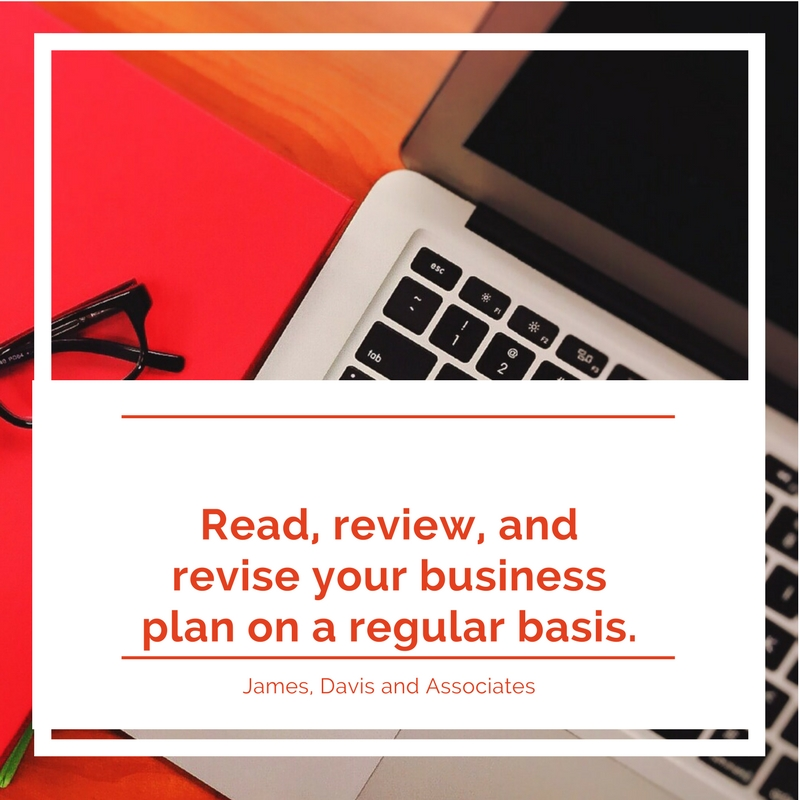 3. Read, review, and revise your business plan on a regular basis.
